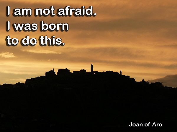 Quote by Joan of Arc