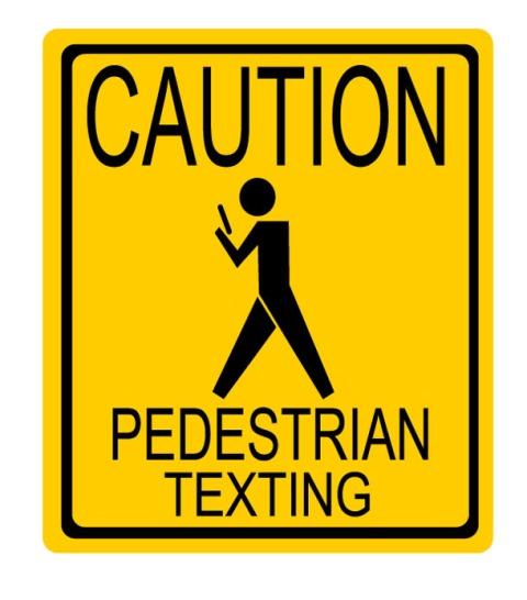 Pedestrian Texting Sign
